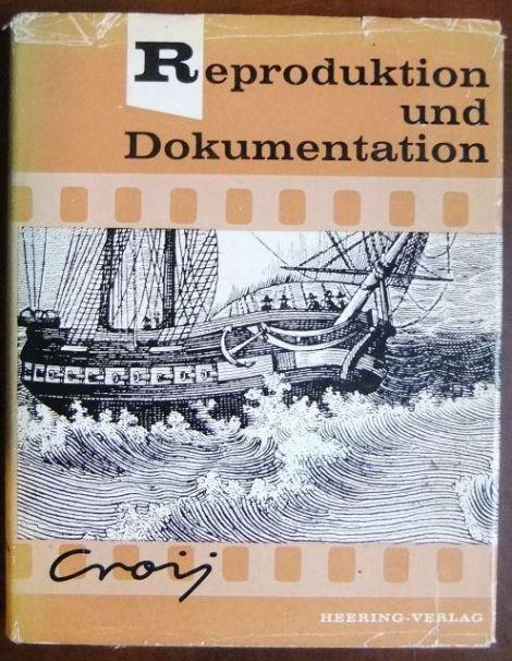 Reproduktion und Dokumentation. Otto Croy 1. - 5. Tsd.