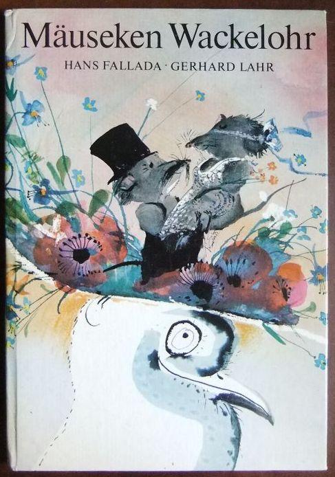 Die Geschichte vom Mäuseken Wackelohr. : erzählt von Hans Fallada. Die Illustrationen sind von Gerhard Lahr.
