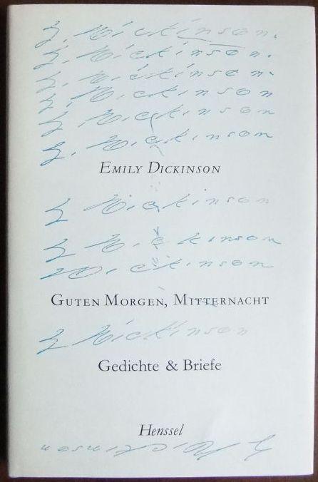 Dickinson, Emily: Guten Morgen, Mitternacht : Gedichte u. Briefe. Emily Dickinson. Ausgew. u. übertr. von Lola Gruenthal