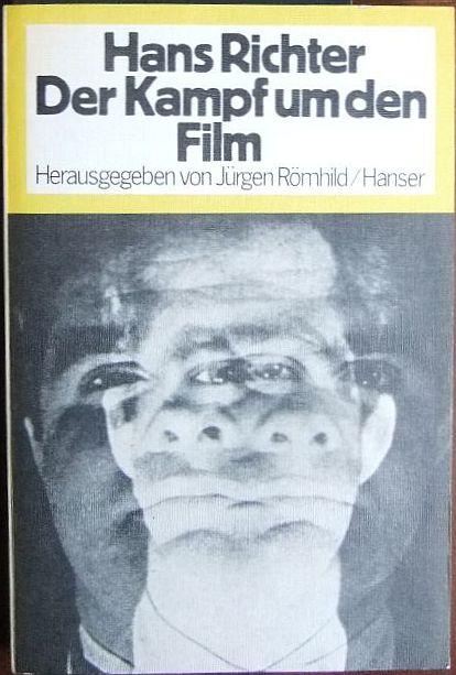 Der Kampf um den Film : für e. gesellschaftl. verantwortl. Film. Hrsg. von Jürgen Römhild