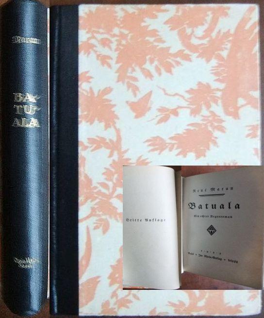 Batuala : ein echter Negerroman. René Maran. [Einzig berecht. deutsche Ausg. von Claire Goll] / Maran, René: Die Seele Afrikas ; [1] 3. Aufl.