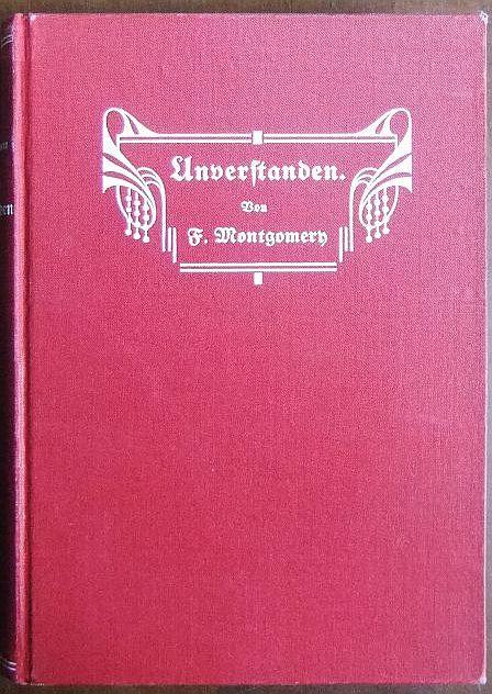 Unverstanden : Autorisierte Uebersetzung. Von Florence Montgomery. Aus d. Engl. von Gräfin Marta Freddi 6. Aufl.