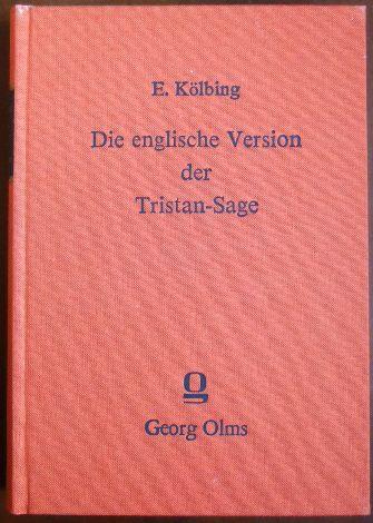 Die englische Version der Tristan-Sage. Sir Tristem. Nachdruck der Ausgabe Heilbronn 1882.