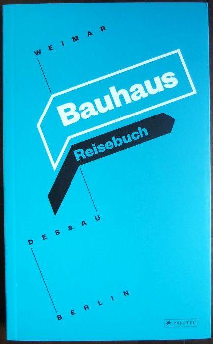 Bauhaus Reisebuch Bauhaus Kooperation Berlin Dessau Weimar GmbH
