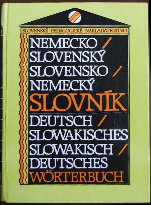 Nemecko / Slovensky - Slovensko / Nemecky Slovnik. Deutsch / Slowakisches - Slowakisch / Deutsches Wörterbuch.