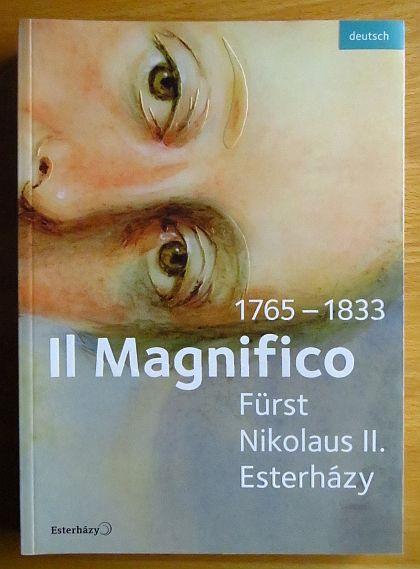 Il Magnifico Fürst Nikolaus II. Esterházy : 1765 - 1833. Esterházy. Stefan Körner
