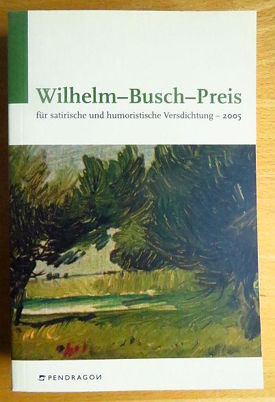 Wilhelm-Busch-Preis für satirische und humoristische Versdichtung; Teil: 2005.