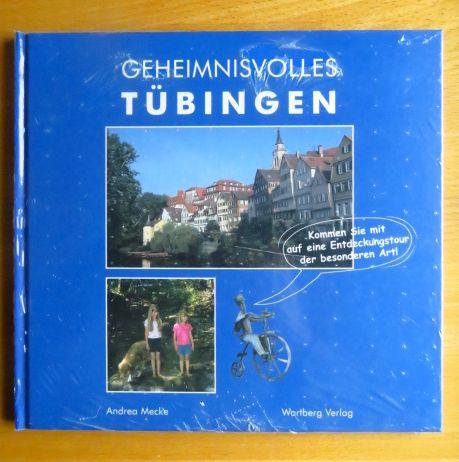 Mecke, Andrea (Mitwirkender): Geheimnisvolles Tübingen. Andrea Mecke 1. Aufl.