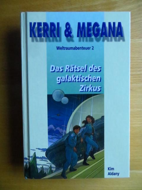Kerri und Megana; Teil: Bd. 2., Das Rätsel des galaktischen Zirkus. [Übers.: Wolfram Bayer] 1. Aufl.