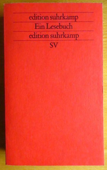 Fellinger, Raimund (Herausgeber): Ein Lesebuch. ausgew. von Raimund Fellinger / Edition Suhrkamp ; 1300 = N.F., Bd. 300 Erstausg., 1. Aufl.