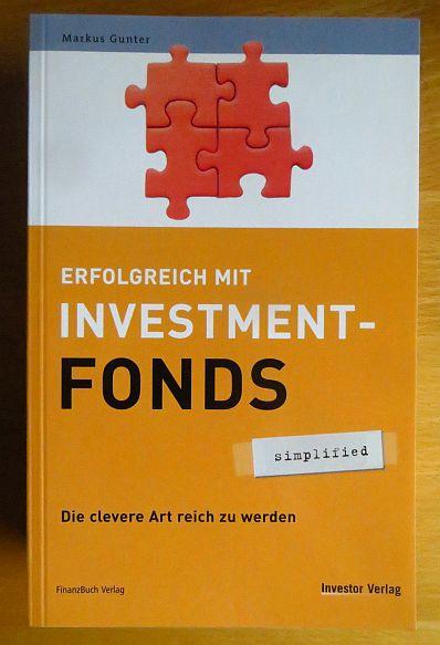 Investmentfonds : die clevere Art reich zu werden ; mit Investmentlexikon. Simplified