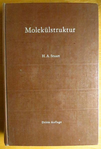 Molekülstruktur : Physikal. Methoden z. Bestimmung d. Struktur von Molekülen u. ihre wichtigsten Ergebnisse. H. A. Stuart 3., neubearb. Aufl. Unter Mitarb. von E. Funck u. W. Müller-Warmuth