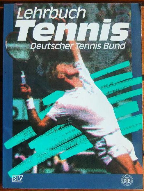 Lehrbuch Tennis : das Wichtigste aus den Tennis-Lehrplänen. Deutscher Tennis-Bund. [Aus den Tennis-Lehrplänen Bd. 2 und 3 bearb. durch Rüdiger Bornemann ...] 4. Aufl.