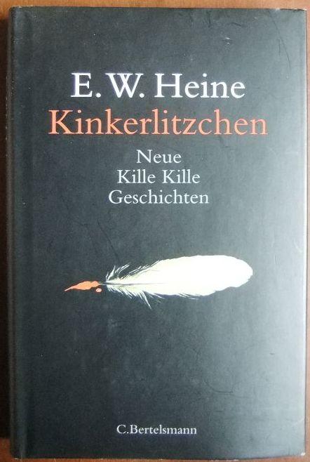 Kinkerlitzchen : neue Kille-kille-Geschichten. E. W. Heine 1. Aufl.