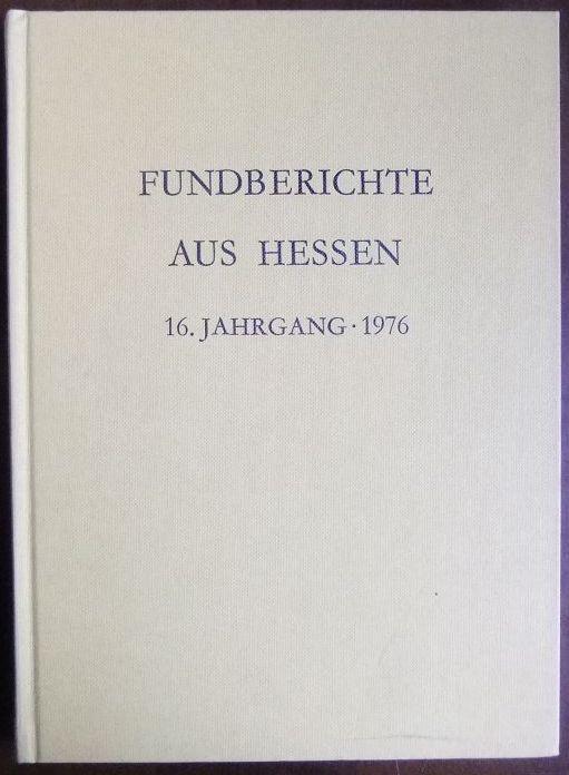 Fundberichte aus Hessen - 1976. Register für die Jahrgänge 1, 1961 - 15, 1975. Landesamt für Denkmalpflege Hessen, Abteilung für Vor- und Frühgeschichte. Bearbeitet von Gustel Sauer.