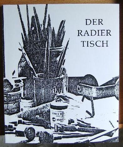 Der Radiertisch. 25 zeitgenössische Radierer äußern sich zum Thema. 750 Expl.;