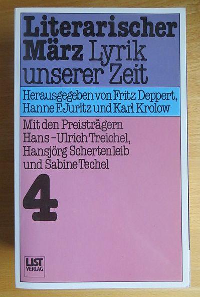 Literarischer März [ Band 4 ] Lyrik unserer Zeit. Mit den Preisträgern Hans-Ulrich Treichel, Hansjörg Schertenleib und Sabine Techel. Hg. von Fritz Deppert, Hanne F. Juritz und Karl Krolow.