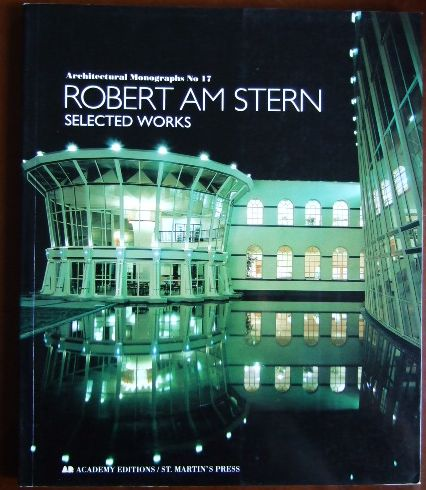 Robert am Stern. Selected Works. Architectural Monographs, No. 17.