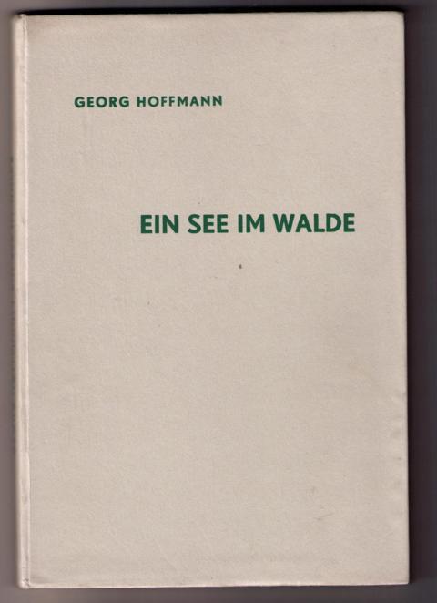""""""" Ein See im Walde - Ein Heimatbuch aus Westpreußen """""""
