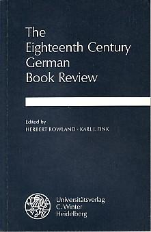 The Eighteenth Century German Book Review.  Beiträge zur neueren Literaturgeschichte Folge 3, Bd. 135. - Rowland, Herbert (Hrsg.) and Karl J. (Hrsg.) Fink