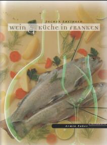 Wein & Küche in Franken. Jochen Freihold. Armin Faber Fotografie. - Faber, Armin und Jochen Freihold