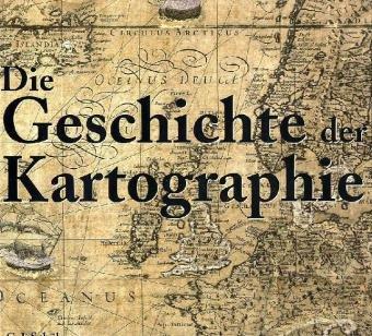 Die Geschichte der Kartographie. Kartografie. - Schüler, C. J.