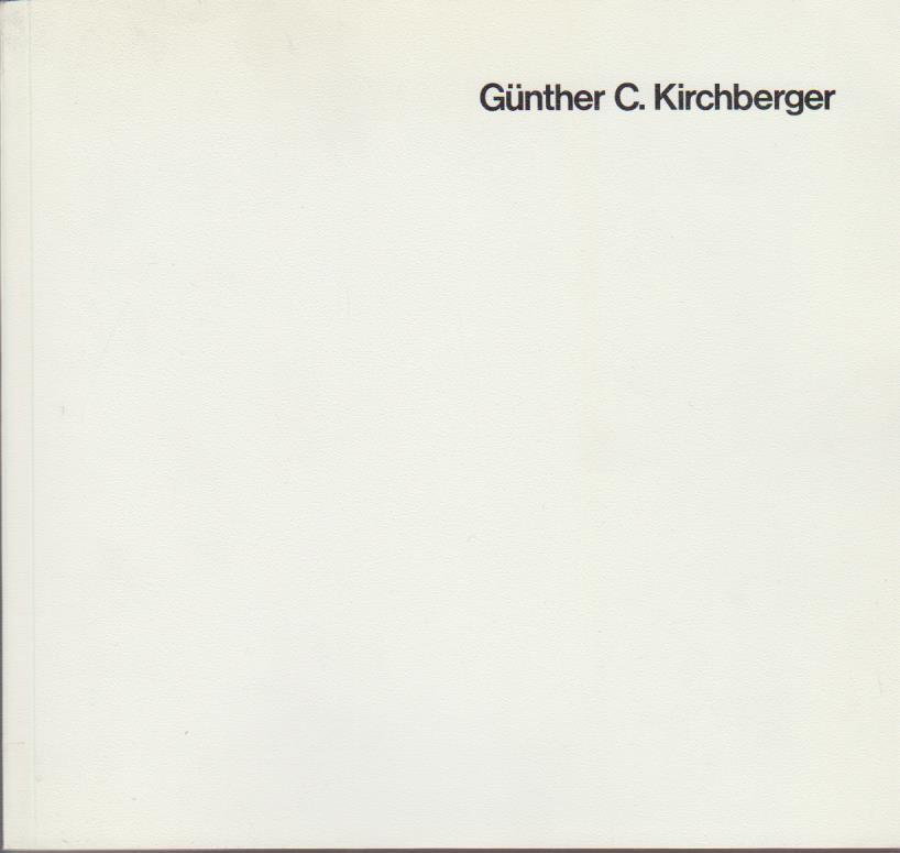 Günther C. Kirchberger / [Hrsg.: Kulturamt d. Stadt Sindelfingen]. Texte Haroldo de Campos ...