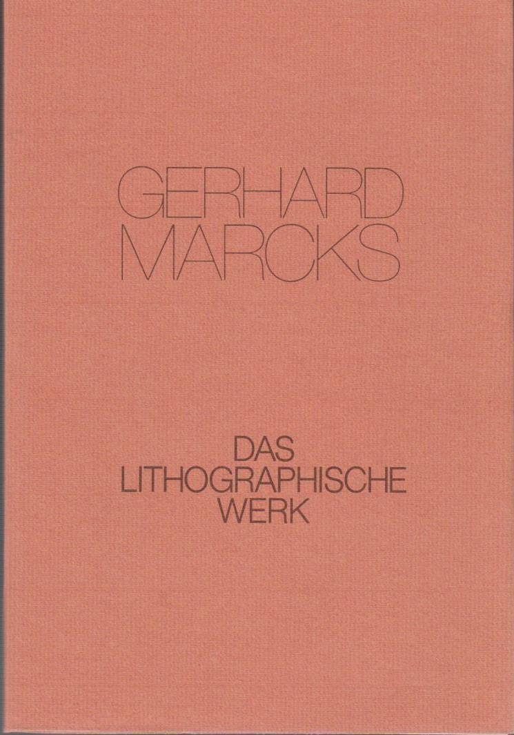 Marcks, Gerhard: Das lithographische Werk