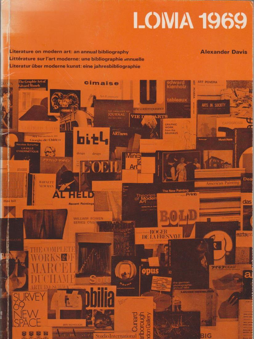 Literature on Modern Art - LOMA 1969 An Annual Bibliography. 1. Aufl.