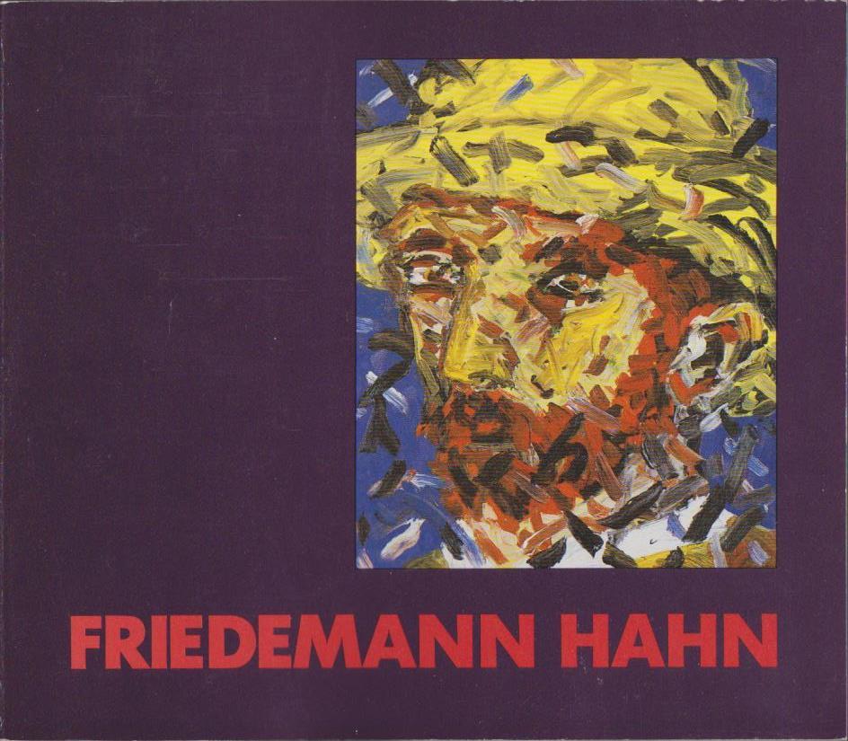 Friedemann Hahn. (Katalog zur Ausstellung) :  Wolfsburg 4. Dezember 1983 - 22. Januar 1984 Kunstverein Wolfburg Kassel 29. Februar - 21. März 1984 Kasseler Kunstverein.