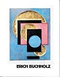 Erich Buchholz / hrsg. von Friedrich W. Heckmanns. [Übers.: Alfred Fischer. Fotos: Karl Arendt]