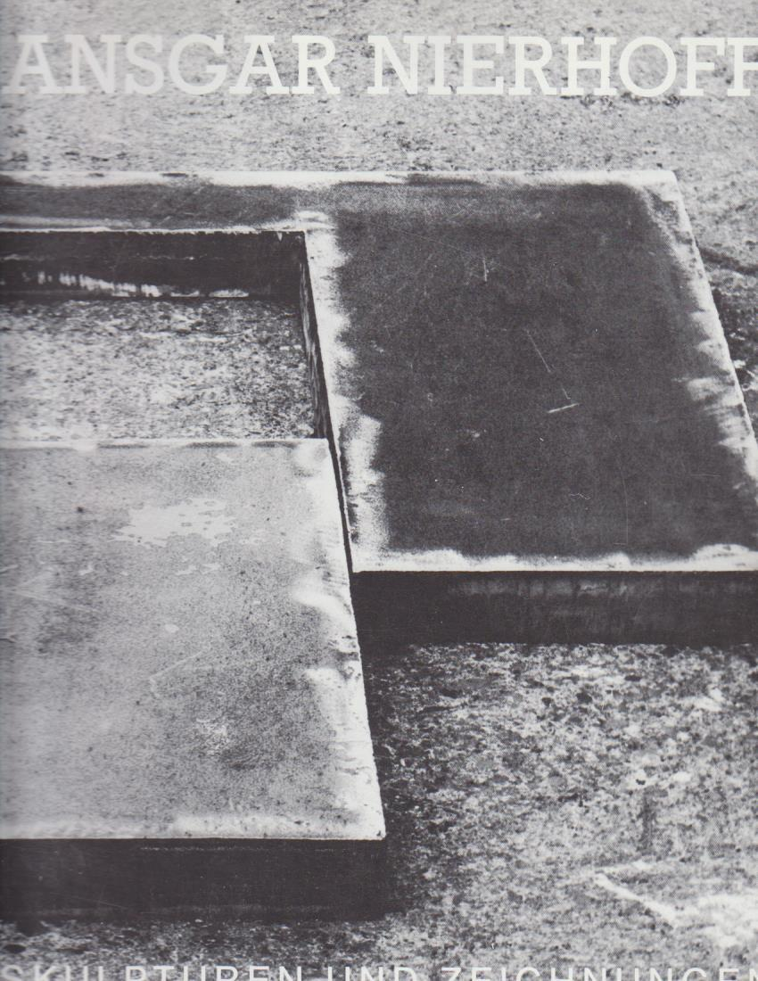 Ansgar Nierhoff : Skulpturen u. Zeichn. 1977 - 1985 ; [Sprengel-Museum Hannover, 23. Juni - 1. September 1985 ; Kunsthalle Mannheim, 11. November 1985 - 5. Januar 1986] / mit Beitr. von Magdalena M. Moeller ...