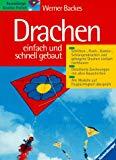 Drachen - einfach und schnell gebaut / Werner Backes / Ravensburger kreative Freizeit : Hobby