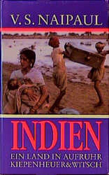 Indien : ein Land in Aufruhr / V. S. Naipaul. Aus dem Engl. von Karin Graf 1. Aufl.