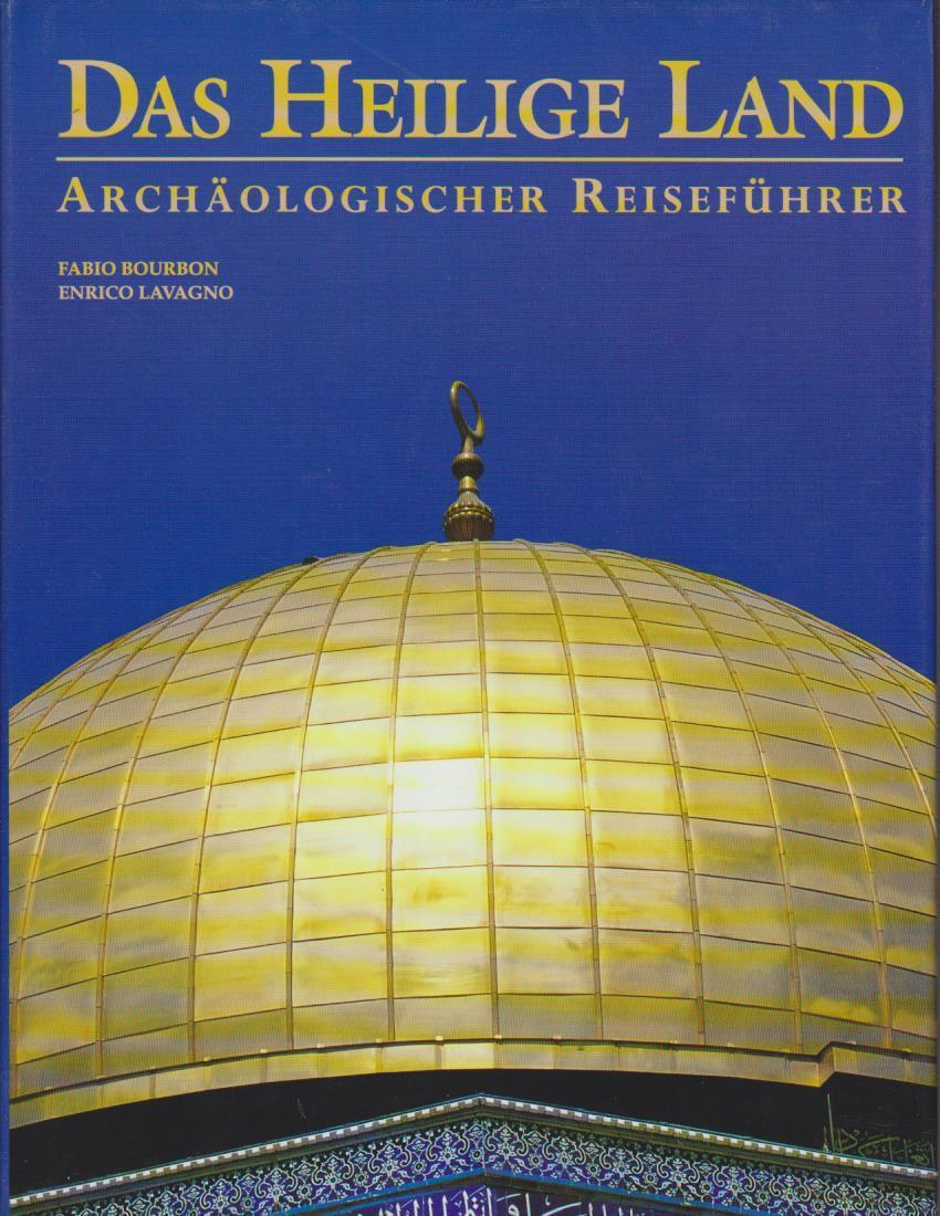 Das Heilige Land / [Text: Fabio Bourbon ; Enrico Lavagno. Zeichn. und Kt.: Elena Tagliabo