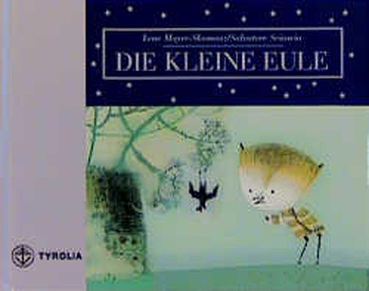 Die kleine Eule / Lene Mayer-Skumanz. Ill. von Salvatore Sciascia
