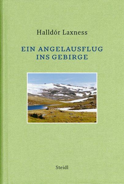 Ein Angelausflug ins Gebirge : Erzählungen / Halldór Laxness. Aus dem Isländ. und mit einem Nachw. von Hubert Seelow 1. Aufl.