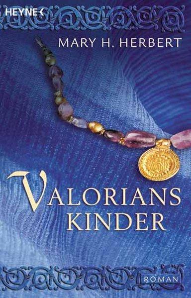 Valorians Kinder : Roman / Mary H. Herbert. [Dt. Übers. von Michael Siefener] / Heyne / 1 / Heyne allgemeine Reihe ; 13975 Dt. Erstausg.