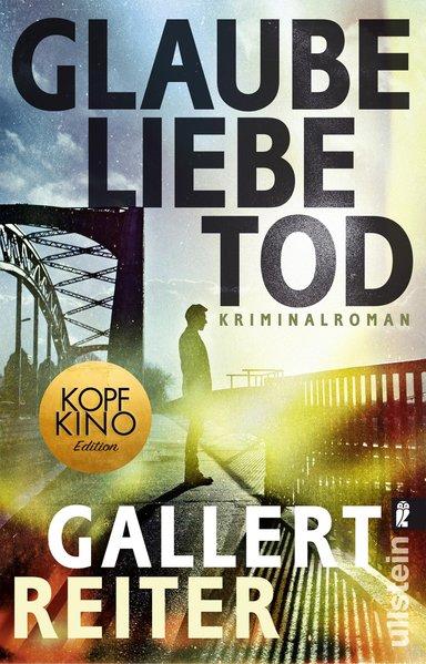 Glaube, Liebe, Tod : Kriminalroman / Peter Gallert, Jörg Reiter Originalausgabe, 1. Auflage
