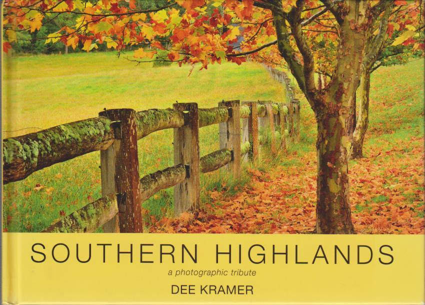 Kramer, Dee: Southern Highlands : A Photographic Tribute. New South Wales. 1. Aufl.