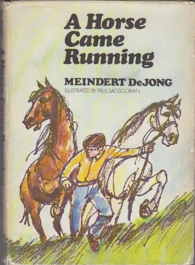 DeJong, Meindert: A Horse Came Running Ex-library/first Printing