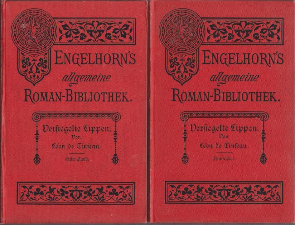 Versiegelte Lippen (2 Bände) / León de Tinseau. Autoris. Uebers. aus d. Franz. v. Dora Paul / Engelhorns allgemeine Romanbibliothek ; Jg. 7, Bd. 20/21
