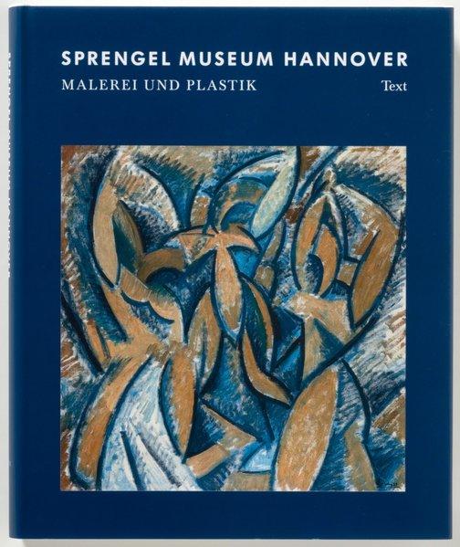 Sprengel Museum Hannover - Malerei und Plastik (2 Bände) Band 1: Text. Band 2: Bestandsverzeichnis 1. Aufl.