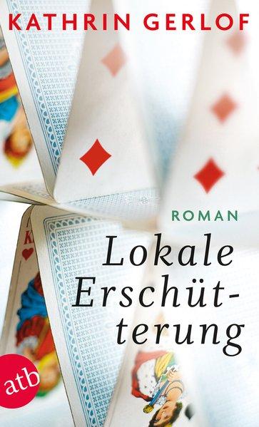 Gerlof, Kathrin: Lokale Erschütterung : Roman / Kathrin Gerlof Roman 1. Aufl.