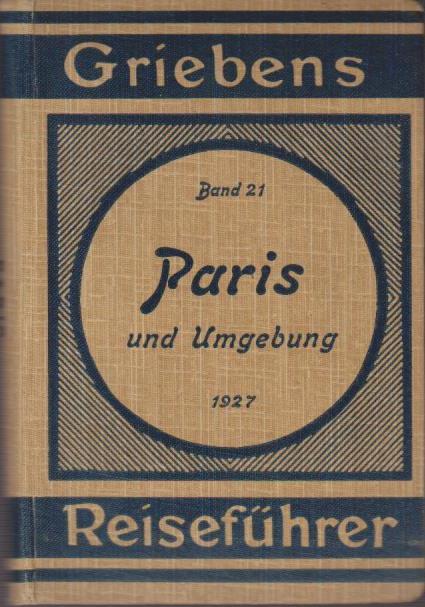 Paris und Umgebung / Griebens Reiseführer ; Bd. 21 16. Aufl.