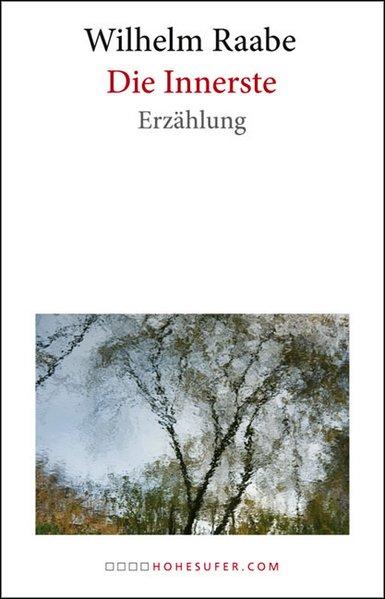 Die Innerste : Erzählung ; (1874) / Wilhelm Raabe Erzählung 1., Aufl.