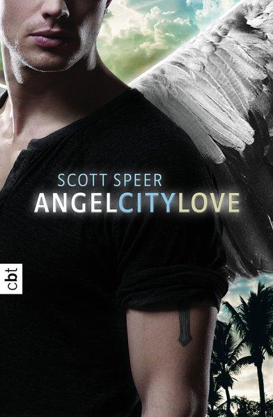 Angel City Love / Scott Speer. Aus dem Amerikan. von Bettina Spangler 1. Aufl.