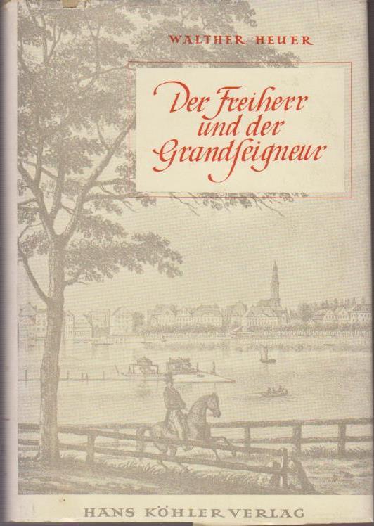 Heuer, Walther: Der Freiherr und der Grandseigneur : Roman / Walther Heuer