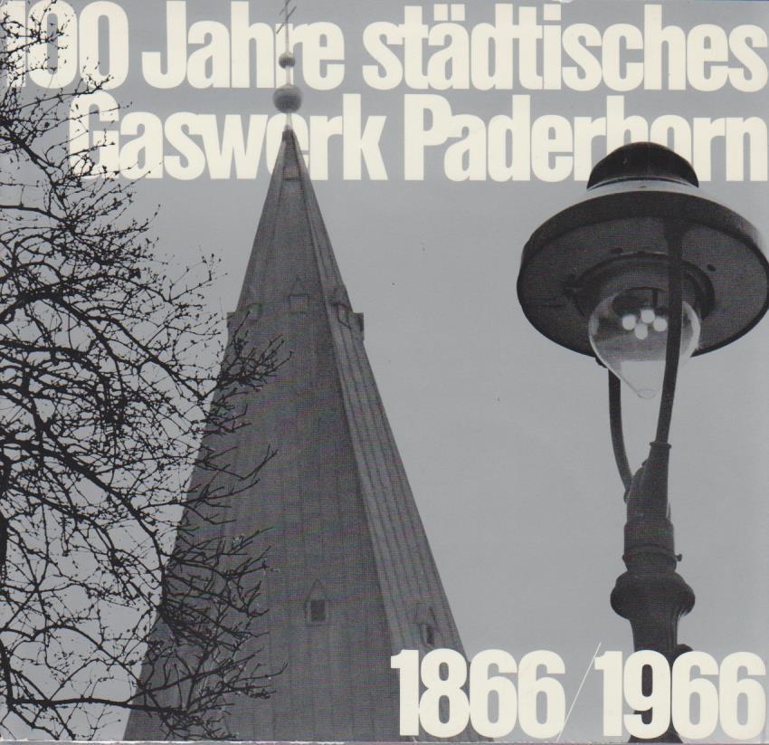 100 Jahre städtisches Gaswerk Paderborn 1866 - 1966.