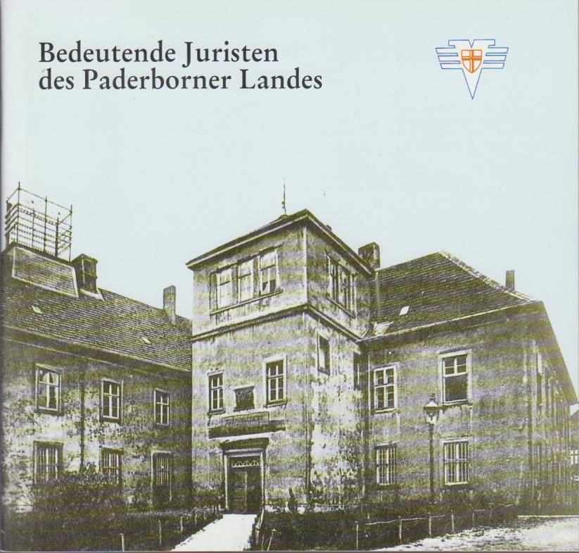 Bedeutende Juristen des Paderborner Landes : die Bildersammlung des Landgerichts Paderborn / Karl Auffenberg und Wilhelm Wegener. Volksbank Paderborn
